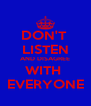 DON'T  LISTEN AND DISAGREE WITH  EVERYONE - Personalised Poster A4 size