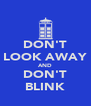 DON'T LOOK AWAY AND DON'T BLINK - Personalised Poster A4 size