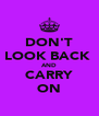 DON'T LOOK BACK  AND CARRY ON - Personalised Poster A4 size