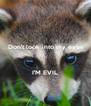 Don't look into my eyes    I'M EVIL - Personalised Poster A4 size
