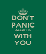 DON'T PANIC ALLAH IS WITH YOU - Personalised Poster A4 size