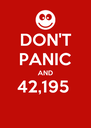DON'T PANIC AND 42,195   - Personalised Poster A4 size