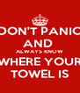DON'T PANIC AND  ALWAYS KNOW WHERE YOUR TOWEL IS - Personalised Poster A4 size