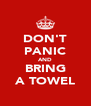 DON'T PANIC AND BRING A TOWEL - Personalised Poster A4 size