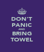 DON'T PANIC AND BRING TOWEL - Personalised Poster A4 size