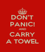 DON'T PANIC! AND CARRY A TOWEL - Personalised Poster A4 size