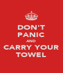 DON'T PANIC AND CARRY YOUR TOWEL - Personalised Poster A4 size