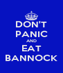 DON'T PANIC AND EAT BANNOCK - Personalised Poster A4 size
