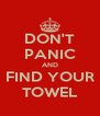 DON'T PANIC AND FIND YOUR TOWEL - Personalised Poster A4 size