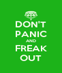 DON'T PANIC AND FREAK OUT - Personalised Poster A4 size