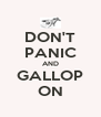 DON'T PANIC AND GALLOP ON - Personalised Poster A4 size