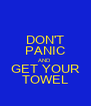 DON'T PANIC AND GET YOUR TOWEL - Personalised Poster A4 size