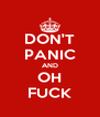 DON'T PANIC AND OH FUCK - Personalised Poster A4 size
