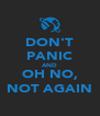 DON'T PANIC AND OH NO, NOT AGAIN - Personalised Poster A4 size