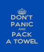 DON'T PANIC AND PACK A TOWEL - Personalised Poster A4 size
