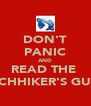 DON'T PANIC AND READ THE  HITCHHIKER'S GUIDE - Personalised Poster A4 size
