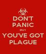 DON'T PANIC BUT YOU'VE GOT PLAGUE - Personalised Poster A4 size
