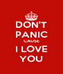 DON'T PANIC CAUSE I LOVE YOU - Personalised Poster A4 size