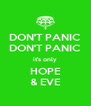 DON'T PANIC DON'T PANIC it's only HOPE & EVE - Personalised Poster A4 size