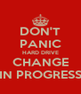 DON'T PANIC HARD DRIVE CHANGE IN PROGRESS - Personalised Poster A4 size