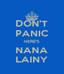 DON'T PANIC HERE'S NANA LAINY - Personalised Poster A4 size