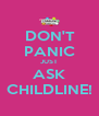 DON'T  PANIC JUST ASK CHILDLINE! - Personalised Poster A4 size