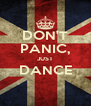 DON'T PANIC, JUST DANCE  - Personalised Poster A4 size