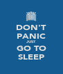 DON'T PANIC JUST GO TO SLEEP - Personalised Poster A4 size