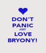 DON'T PANIC JUST LOVE BRYONY! - Personalised Poster A4 size