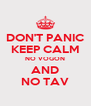 DON'T PANIC KEEP CALM NO VOGON AND NO TAV - Personalised Poster A4 size