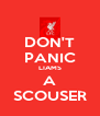 DON'T PANIC LIAMS A SCOUSER - Personalised Poster A4 size