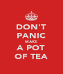 DON'T PANIC MAKE A POT OF TEA - Personalised Poster A4 size