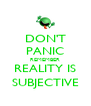 DON'T PANIC REMEMBER REALITY IS SUBJECTIVE - Personalised Poster A4 size