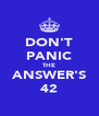 DON'T PANIC THE ANSWER'S 42 - Personalised Poster A4 size