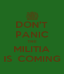 DON'T PANIC THE MILITIA IS  COMING - Personalised Poster A4 size