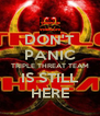 DON'T PANIC TRIPLE THREAT TEAM IS STILL HERE - Personalised Poster A4 size