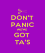 DON'T PANIC WE'VE  GOT  TA'S - Personalised Poster A4 size