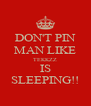 DON'T PIN MAN LIKE TEKKZZ IS SLEEPING!! - Personalised Poster A4 size