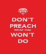 DON'T PREACH WHAT YOU WON'T DO - Personalised Poster A4 size