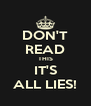 DON'T READ THIS IT'S ALL LIES! - Personalised Poster A4 size