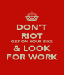 DON'T RIOT GET ON YOUR BIKE & LOOK FOR WORK - Personalised Poster A4 size