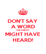 DON'T SAY A WORD THE ENEMY MIGHT HAVE HEARD! - Personalised Poster A4 size