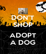 DON'T SHOP  ADOPT A DOG - Personalised Poster A4 size