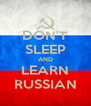 DON'T SLEEP AND LEARN RUSSIAN - Personalised Poster A4 size