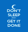 DON'T SLEEP JUST GET IT DONE - Personalised Poster A4 size