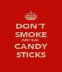 DON'T SMOKE JUST EAT CANDY STICKS - Personalised Poster A4 size