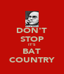 DON'T STOP IT'S BAT COUNTRY - Personalised Poster A4 size