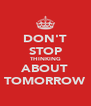 DON'T STOP THINKING ABOUT TOMORROW - Personalised Poster A4 size