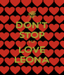 DON'T STOP TO LOVE LEONA - Personalised Poster A4 size