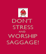 DON'T  STRESS AND  WORSHIP SAGGAGE! - Personalised Poster A4 size